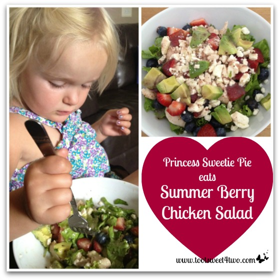Princess Sweetie Pie and Summer Berry Chicken Salad
