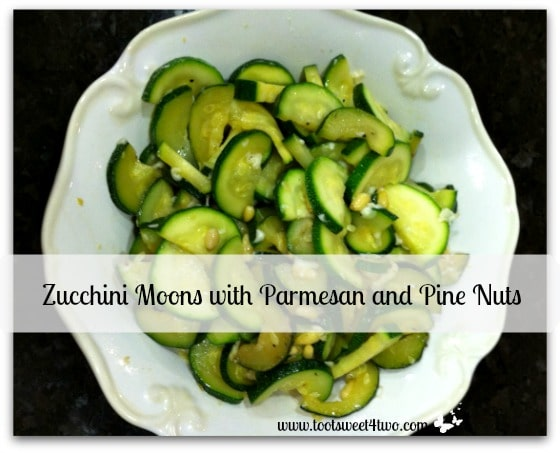 Zucchini Moons with Parmesan and Pine Nuts