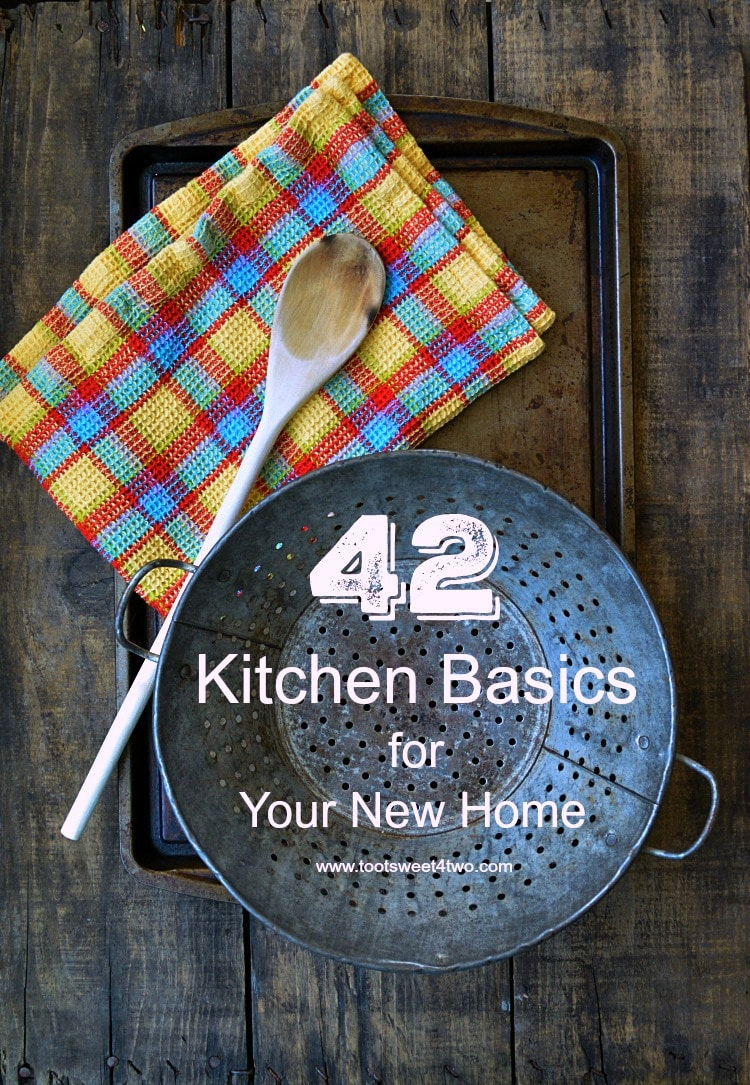 Do you know someone just getting their first place? Starting out, starting fresh, starting over? A cooking enthusiast, bride-to-be, newlywed, recent graduate or someone just getting their first apartment or home? 42 Kitchen Basics for Your New Home with a FREE printable checklist will get you started. | www.tootsweet4two.com