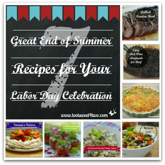 7 Great End of Summer Recipes for Your Labor Day Celebration