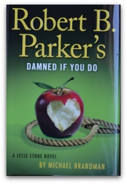 Robert B. Parker's Damned If You Do by Michael Brandman