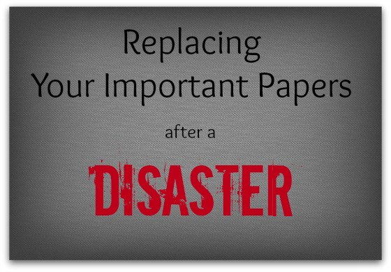 Replacing Your Important Papers After a Disaster