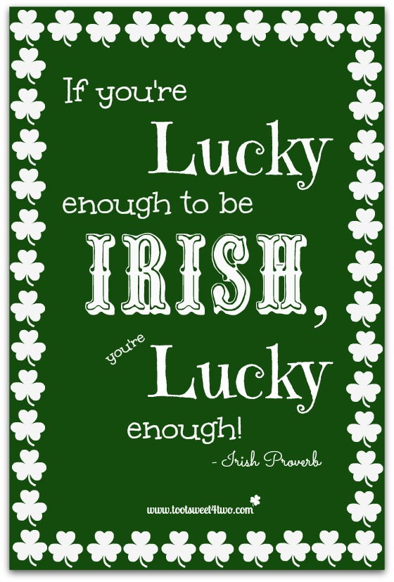Lucky Enough to be Irish proverb