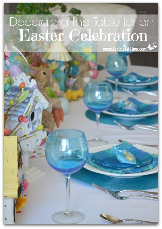 Easter Tablescape - Decorating the Table for an Easter Celebration