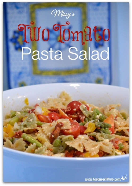 Missy's Two Tomato Pasta Salad - Toot Sweet 4 Two