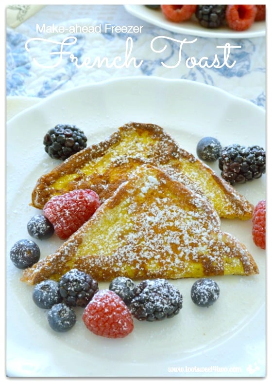 Make-ahead Freezer French Toast - 14 Awesome Things