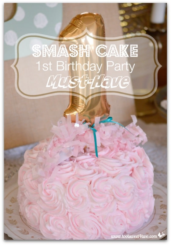 Smash Cake:  1st Birthday Party Must-Have