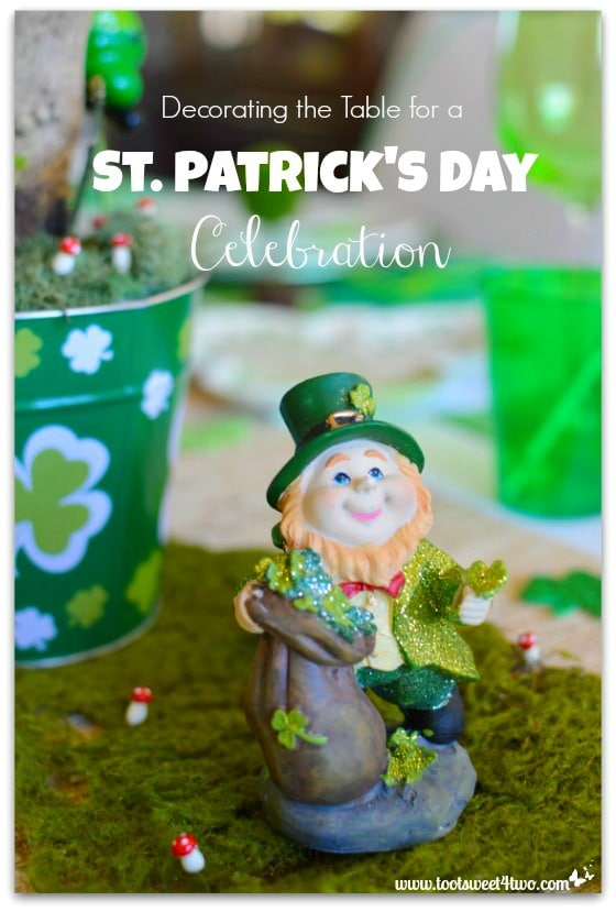 Decorating the Table for a St. Patrick's Day Celebration - 17 Irish Blessings Proverbs and Toasts