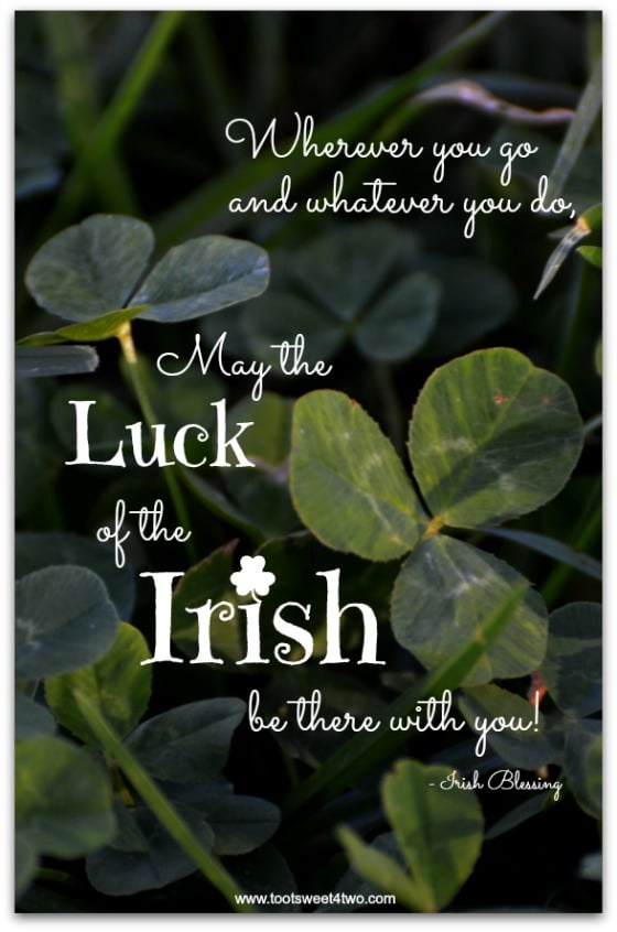 Luck of the Irish - 17 Irish Blessings, Proverbs and Toasts