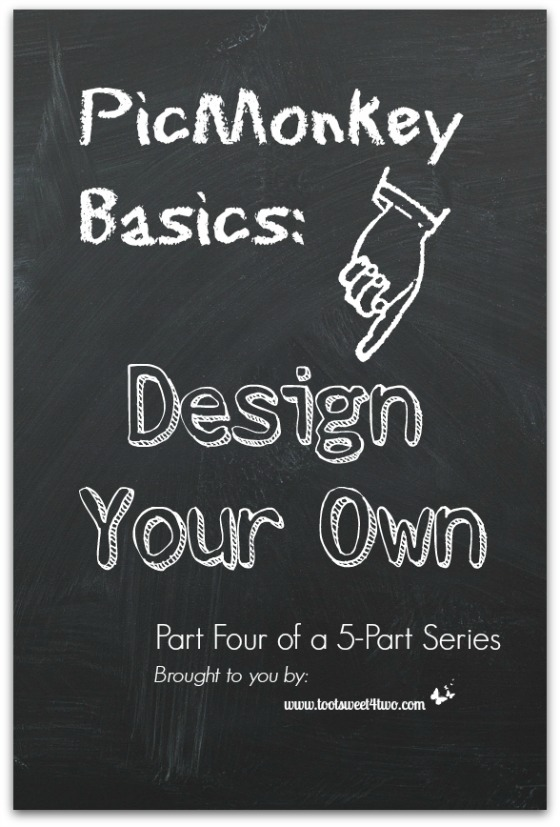 PicMonkey Basics - Design Your Own - Pic 101