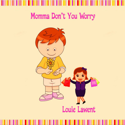 Momma Don't You Worry