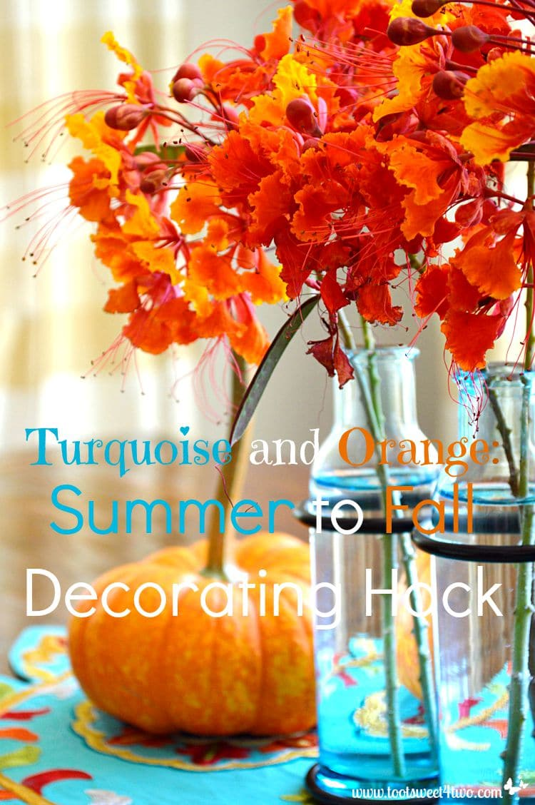 Turquoise and Orange Summer to Fall Decorating Hack cover