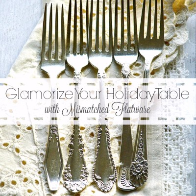 Glamorize Your Holiday Table with Mismatched Flatware