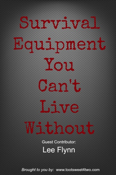 Survival Equipment You Can't Live Without {Guest Post}