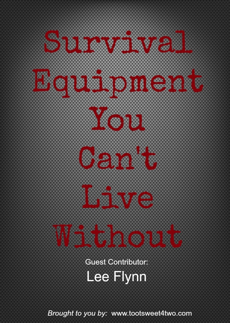 Survival Equipment You Can't Live Without cover photo
