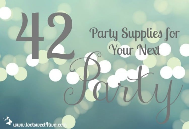 42 Party Supplies for Your Next Party including a printable checklist