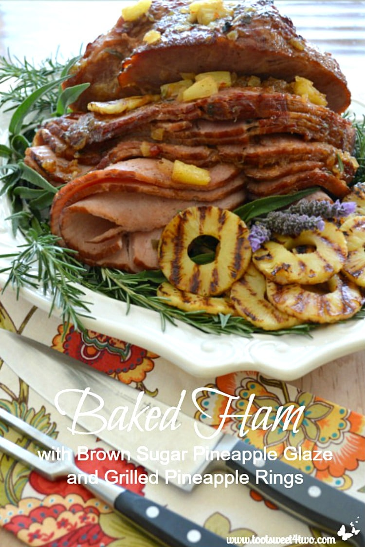 Baked Ham with Brown Sugar Pineapple Glaze and Grilled Pineapple Rings - delicious holiday recipe!