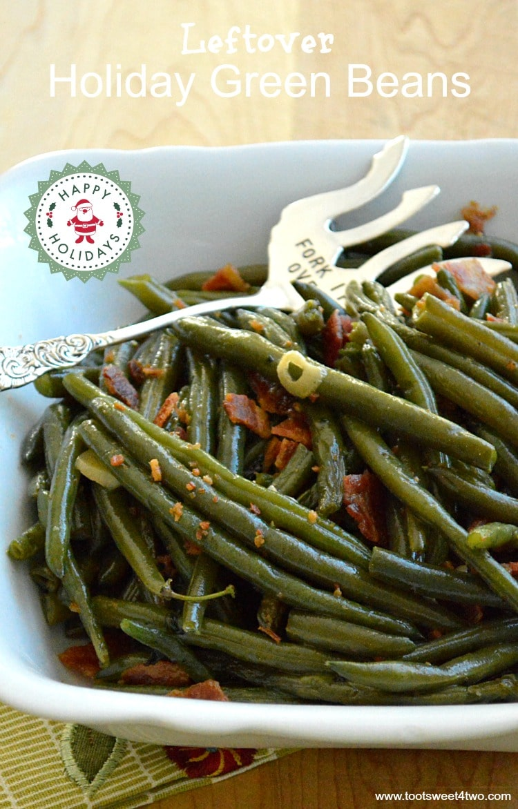 Leftover Holiday Green Beans made with bacon and garlic