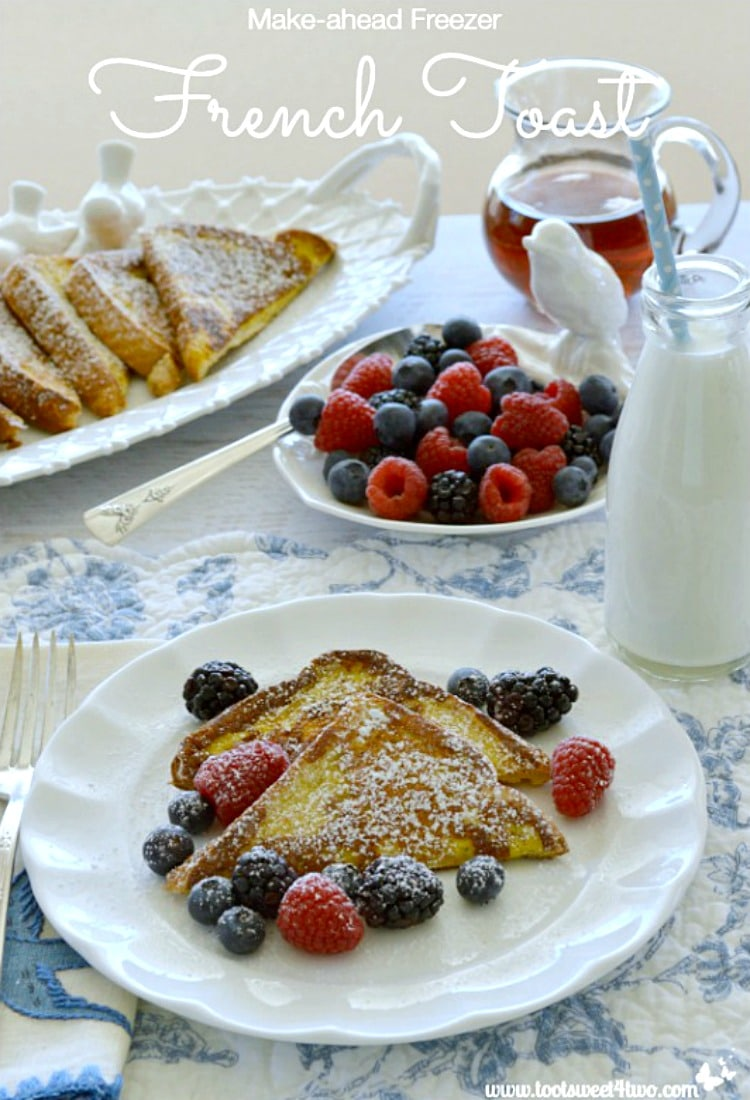 Make-ahead Freezer French Toast - great breakfast for a crowd!