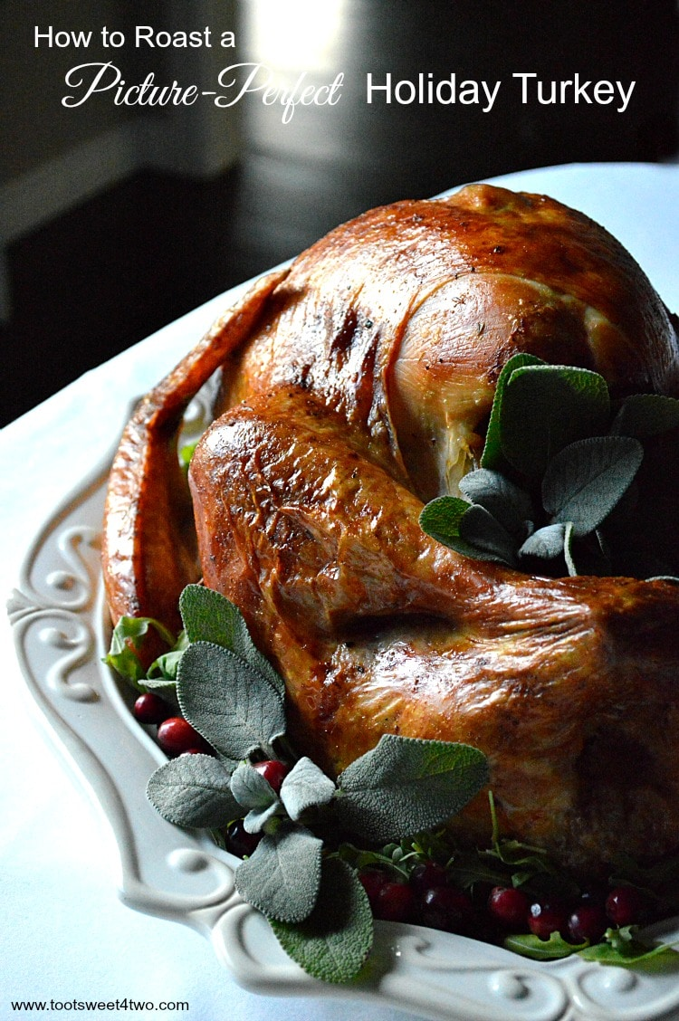 Picture-Perfect Holiday Turkey worthy of presenting on your holiday table!