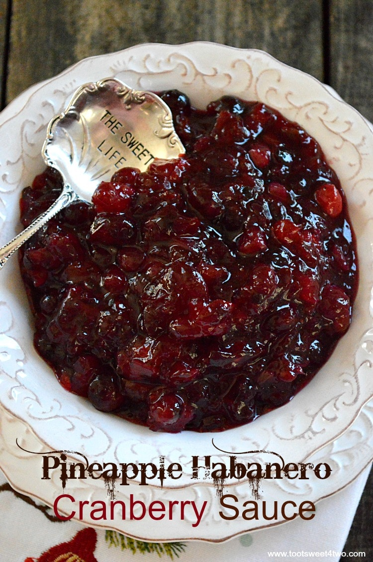 Pineapple Habanero Cranberry Sauce - bursting with fresh cranberries and a bit of heat!