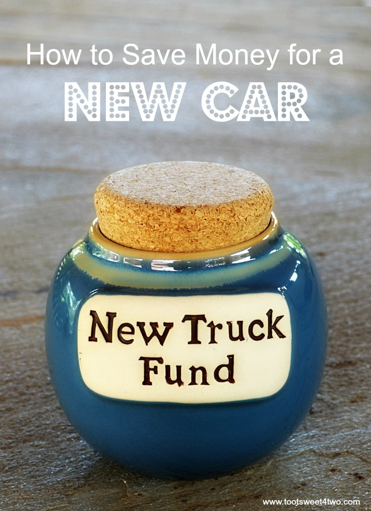 Truck Fund Money Jar - How to Save Money for a New Car