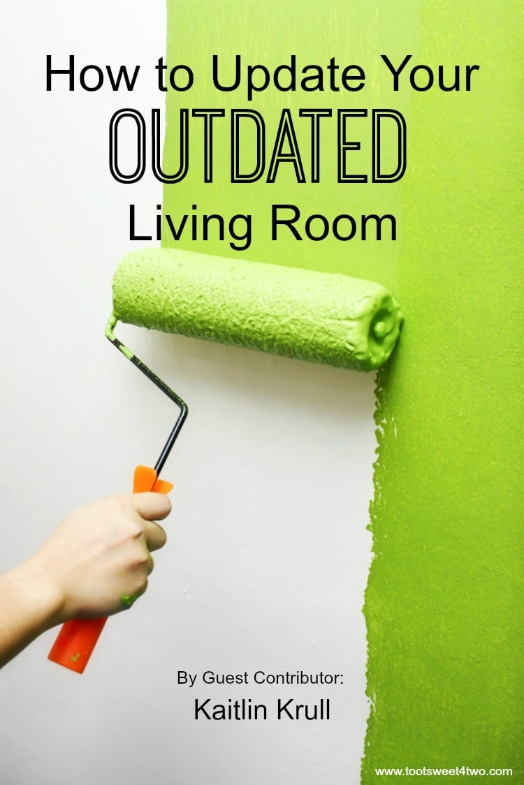 One of the most loved rooms in the home - and therefore probably most outdated - is the living room. Learn how to update your outdated living room with these tips to stay on trend with today's decor. | www.tootsweet4two.com