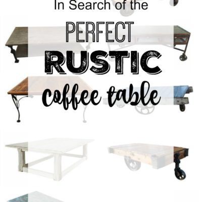 In Search of the Perfect Rustic Coffee Table