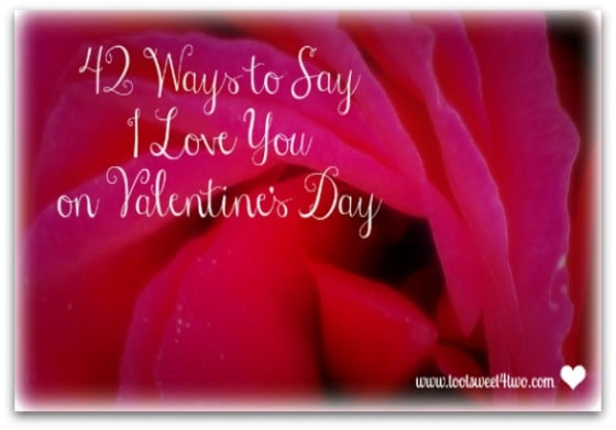 42 Ways To Say I Love You On Valentineu0027s Day Cover