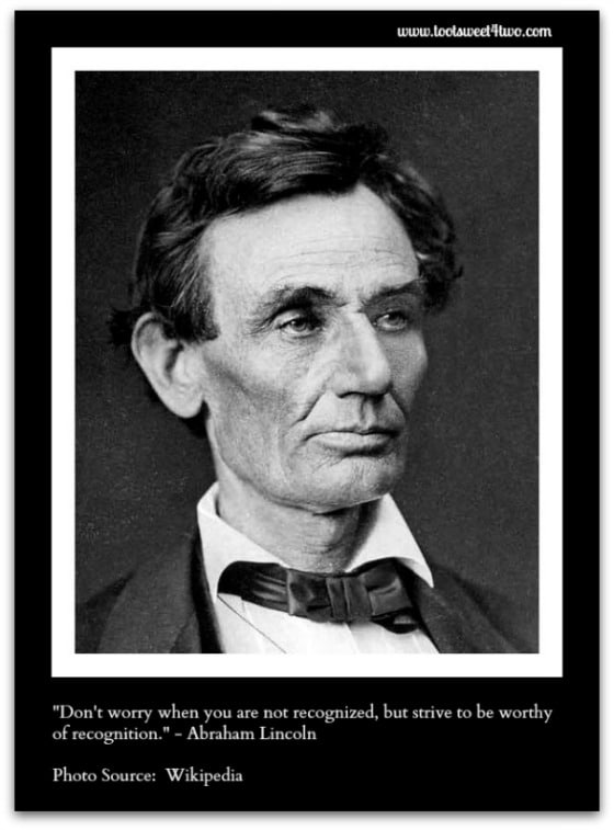 Abraham Lincoln photo from Wikipedia - Be Worthy of Recognition