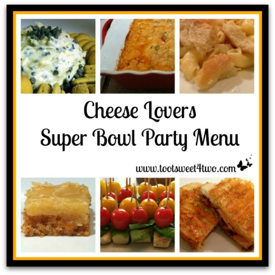 Cheese Lovers Super Bowl Party Menu