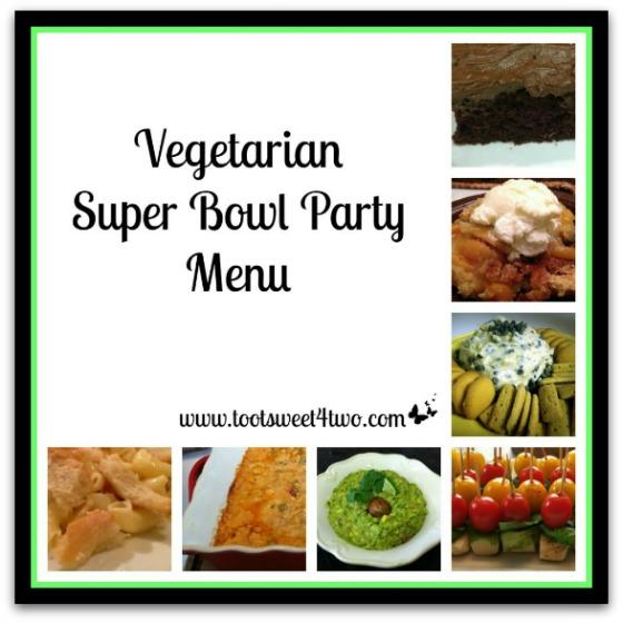 Vegetarian Super Bowl Party Menu