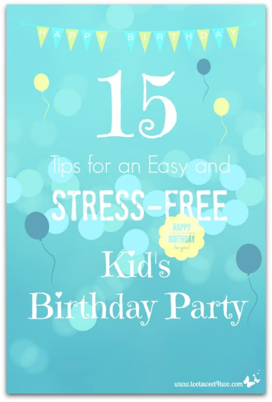 15 Tips for an Easy and Stress-free Kid's Birthday Party cover