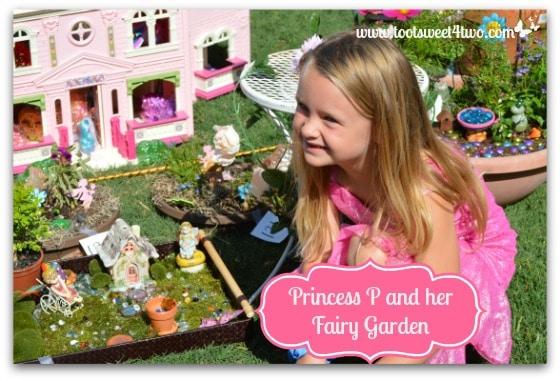 Princess P and her Fairy Garden