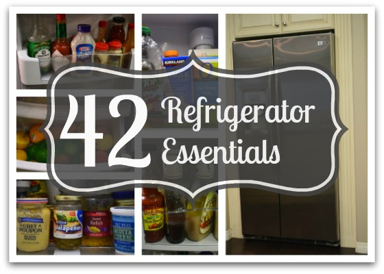 42 Refrigerator Essentials