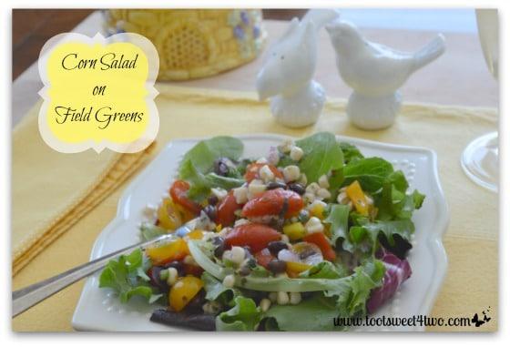 Corn Salad on Field Greens