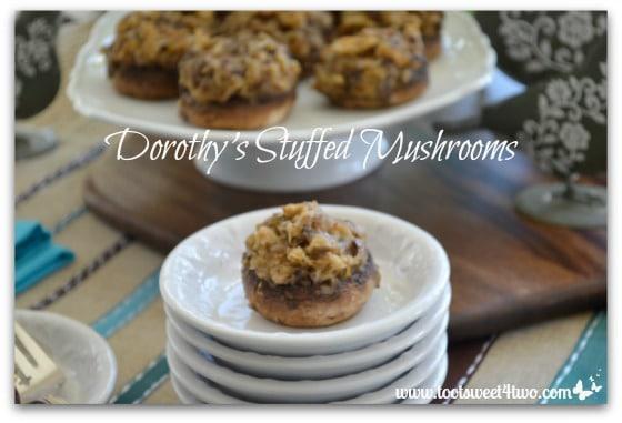 Dorothy's Stuffed Mushrooms stacked plates