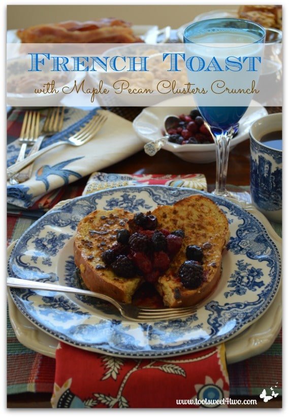 French Toast with Maple Pecan Clusters Crunch Pinterest