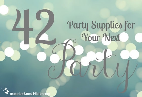 42 Party Supplies for Your Next Party cover