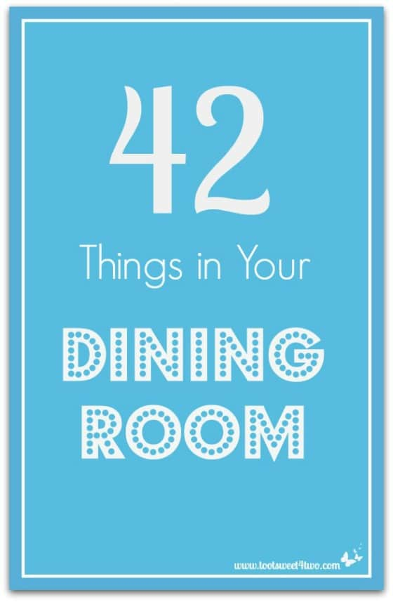 42 Things in Your Dining Room Pinterest