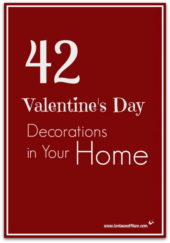 42 Valentine's Day Decorations in Your Home