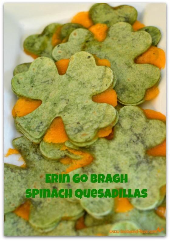 Erin Go Bragh Spinach Quesadillas
