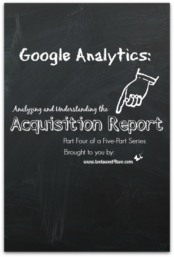 Google Analytics - Analyzing and Understanding the Acquisition Report cover