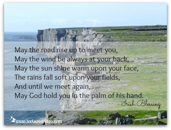 May the Road Rise Up to Meet You Irish Blessing