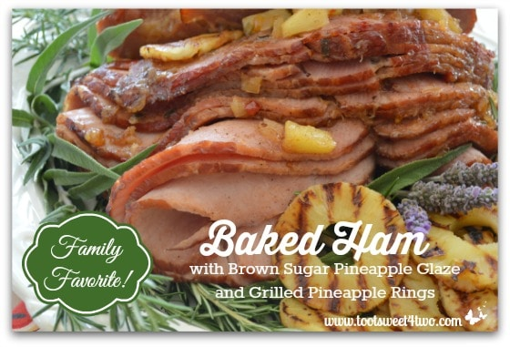 Baked Ham with Brown Sugar Pineapple Glaze and Grilled Pineapple Rings - Family Favorite