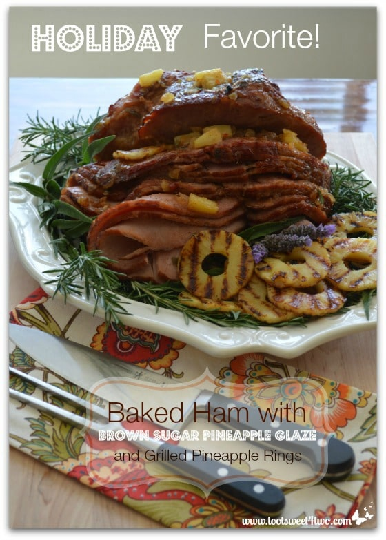 Baked Ham with Brown Sugar Pineapple Glaze and Grilled Pineapple Rings - Holiday Favorite