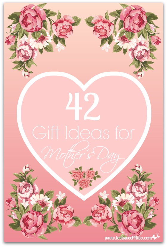 42 Gift Ideas for Mother's Day