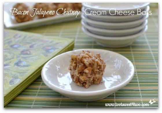 Bacon Jalapeno Chutney Cream Cheese Balls