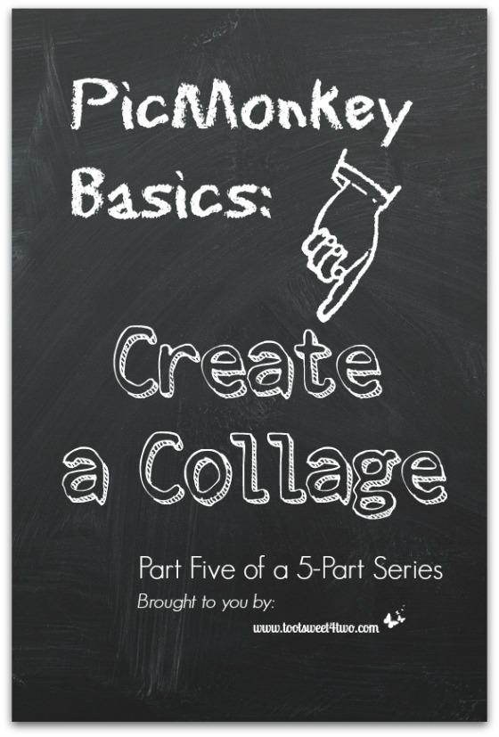 PicMonkey Basics - Create a Collage