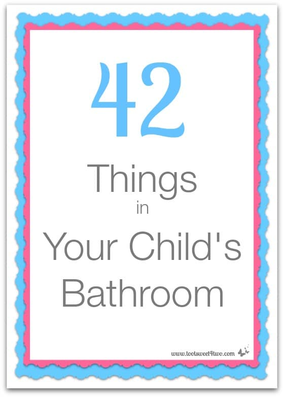 42 Things in Your Child's Bathroom cover